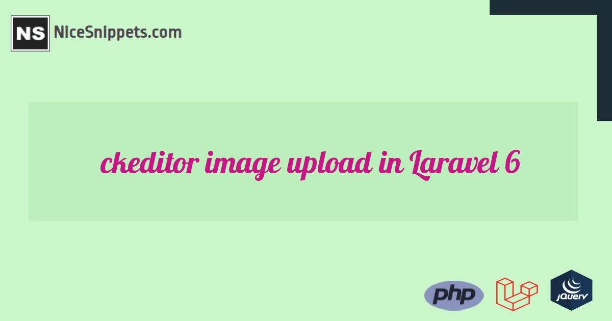 How to upload image using ckeditor in Laravel 6?