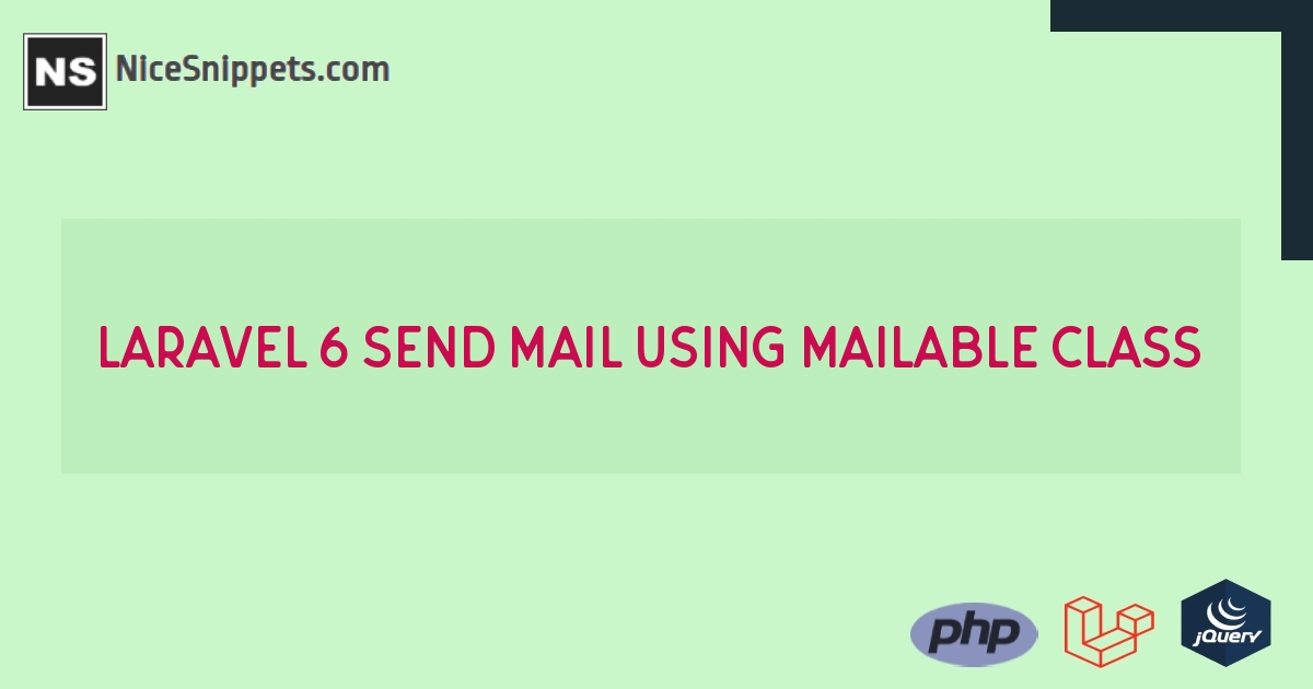 Laravel 6 Send Mail using Mailable Class