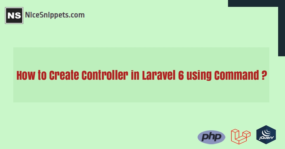 How to Create Controller in Laravel 6 using Command ?