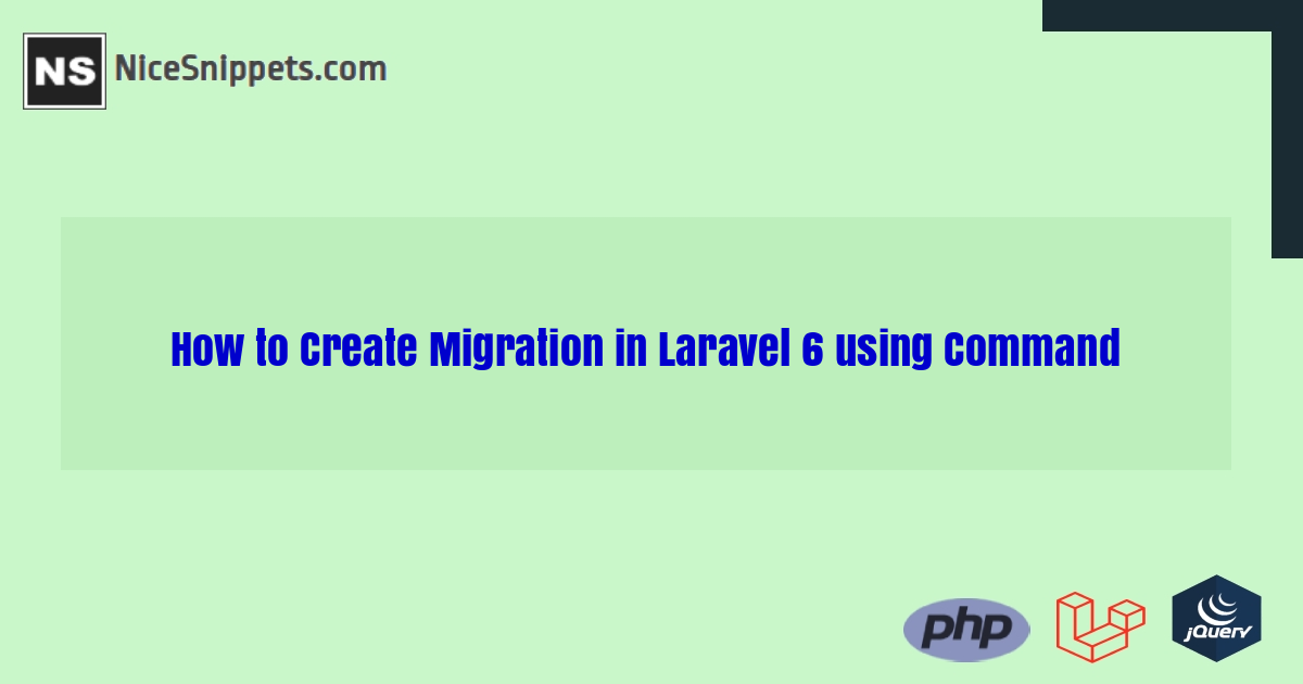 How to Create Migration in Laravel 6 using Command