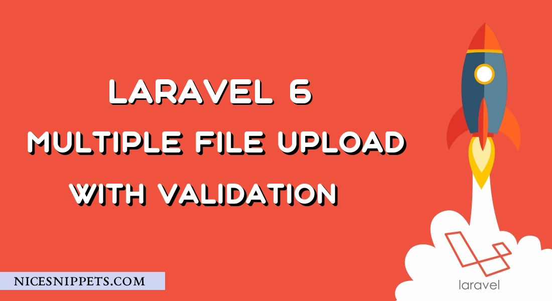 Multiple File Upload With Validation in Laravel 6
