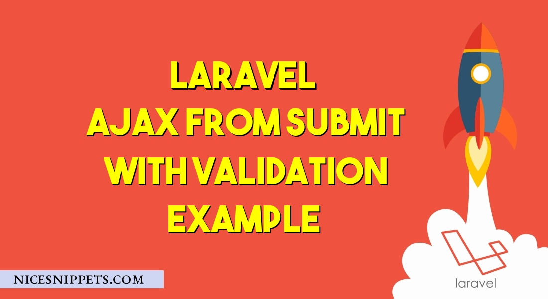 Laravel 6 Ajax Form Submit With Validation Example