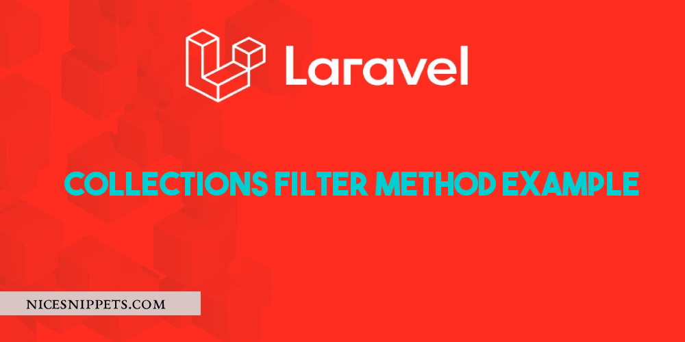 Laravel Collections Filter Method Example