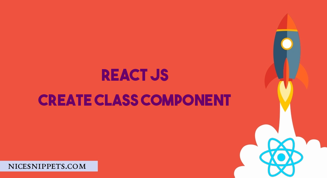 How To Create Class Component In React JS