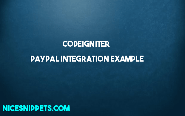 Codeigniter Paypal Integration Example