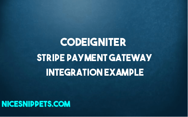 Codeigniter Stripe Payment Gateway Integration Example