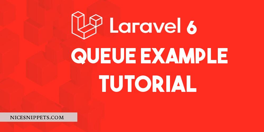 Laravel 7/6 Queue Example Tutorial