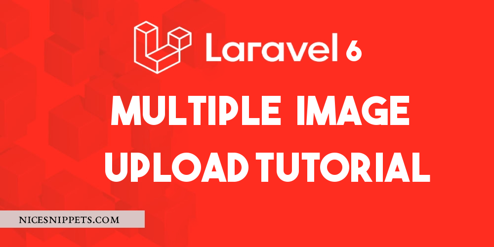Multiple Image Upload in Laravel 6 Tutorial