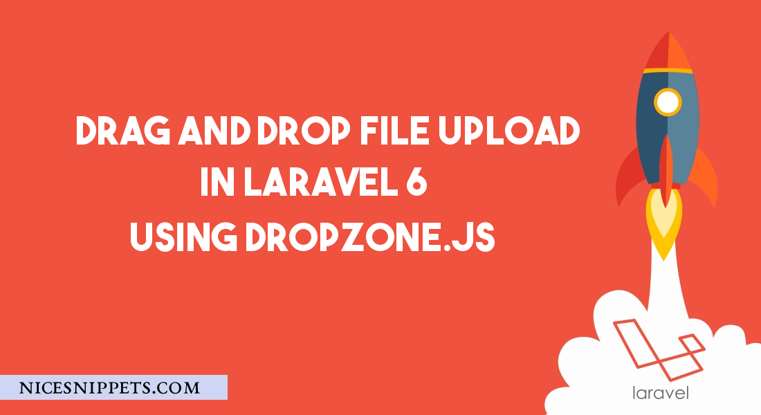 Drag and Drop File Upload in Laravel 7/6 Using Dropzone.JS