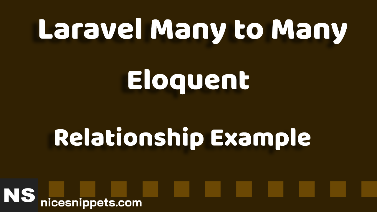Laravel Many to Many Eloquent Relationship Example