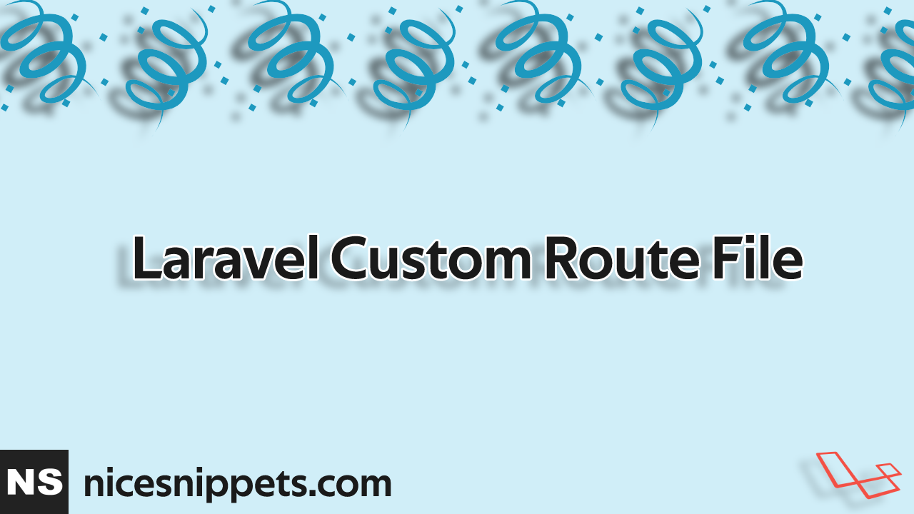 How to add Custom Route File in Laravel?