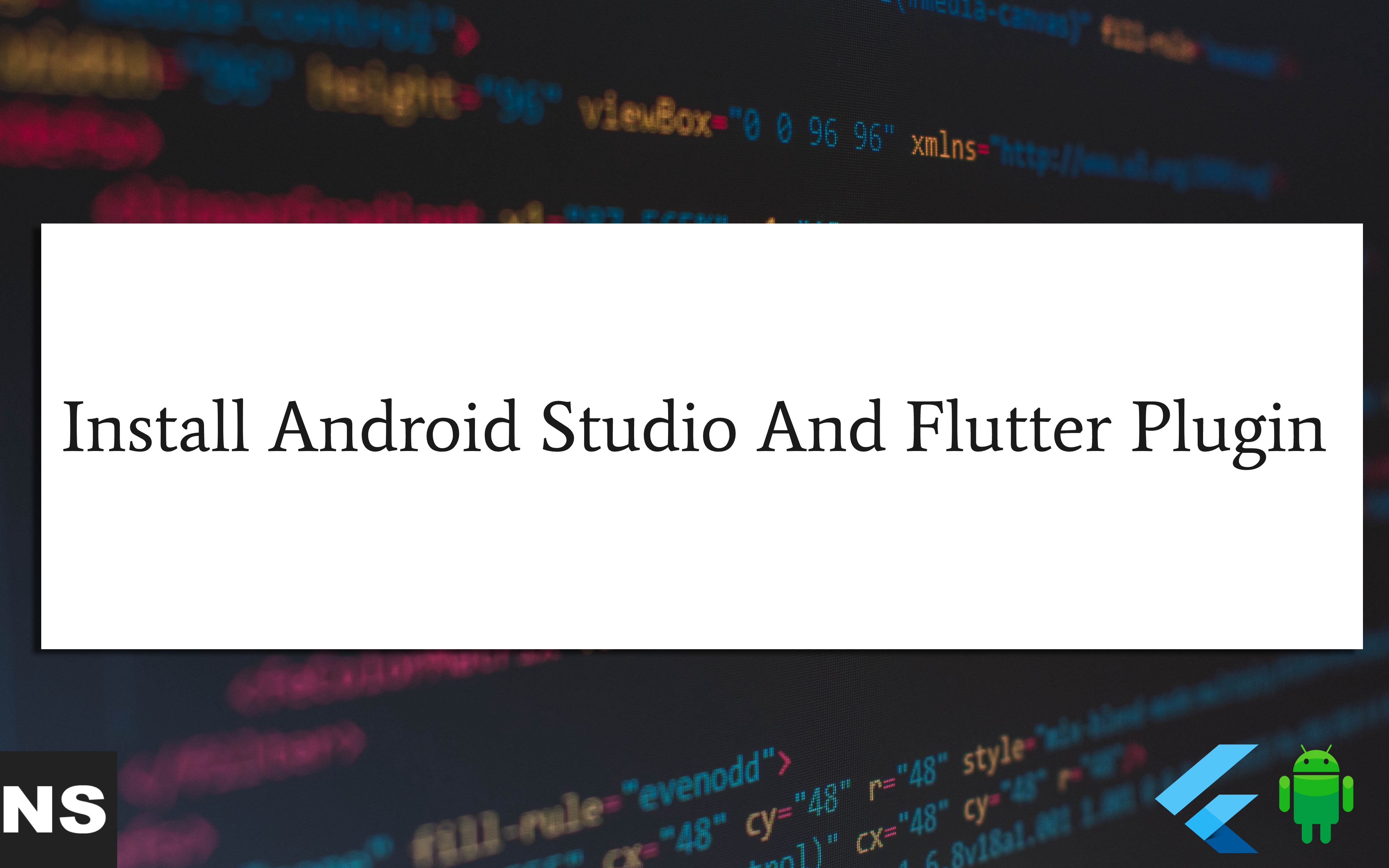 How To Install Android Studio And Flutter Plugin