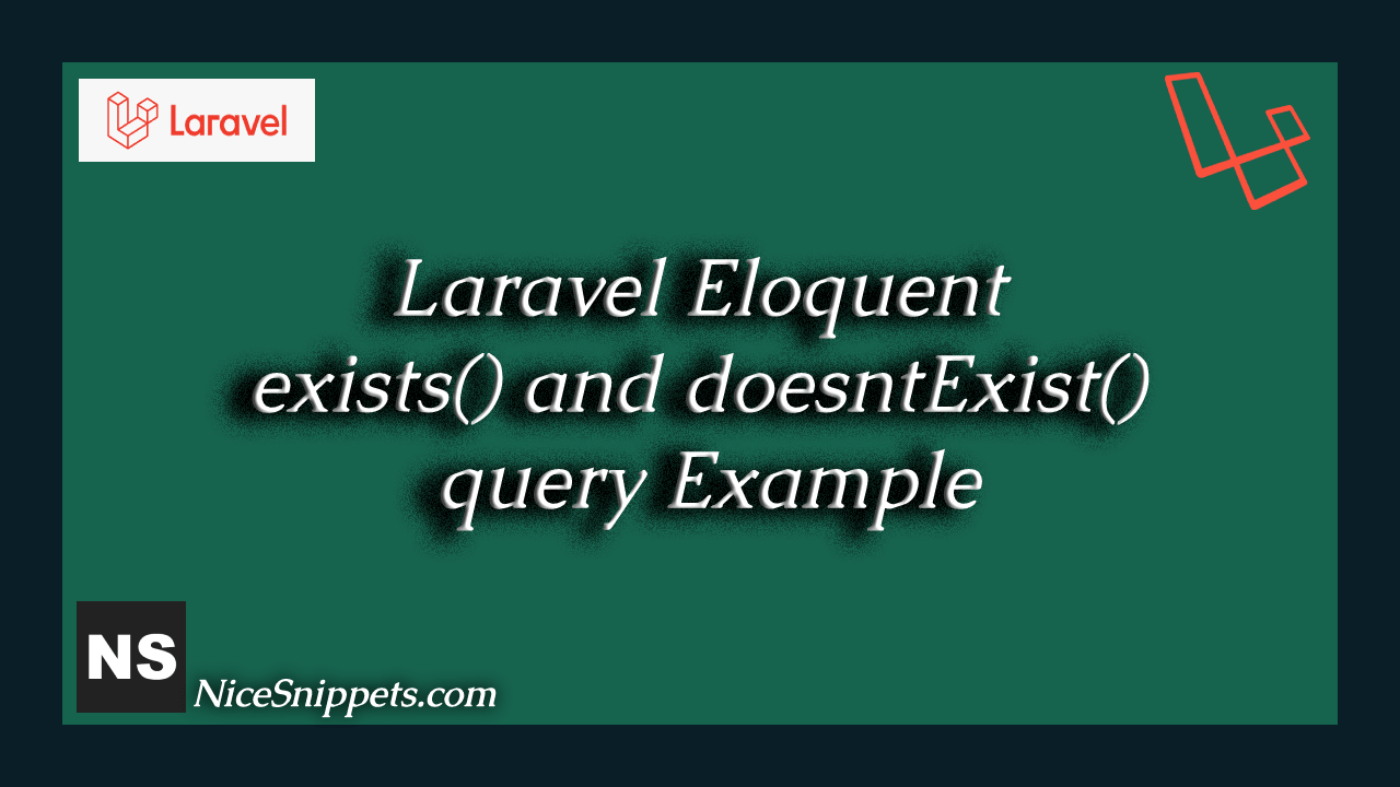 Laravel Eloquent exists() and doesntExist() query Example