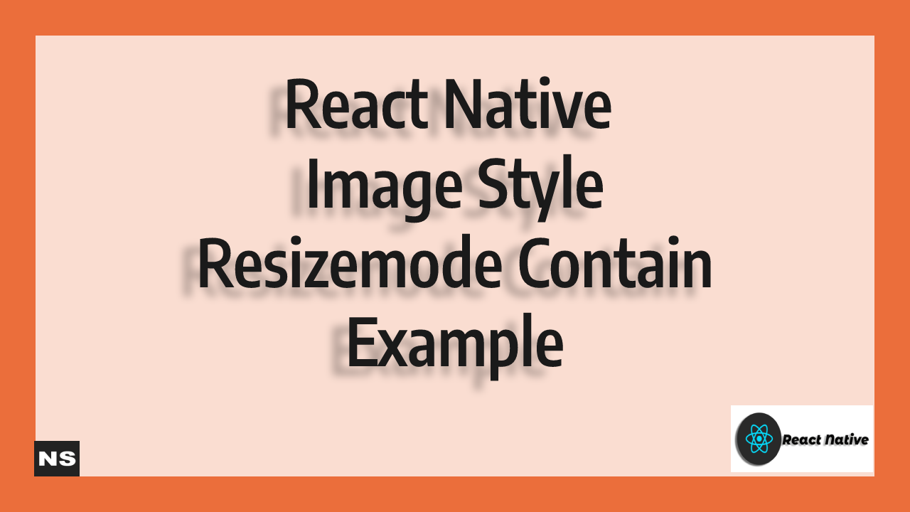React Native Image Style Resizemode Contain Example