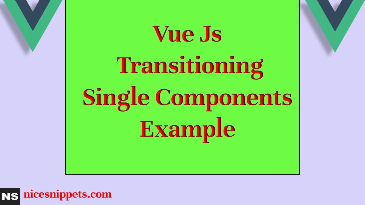 Vue Js Transitioning Single Components Example