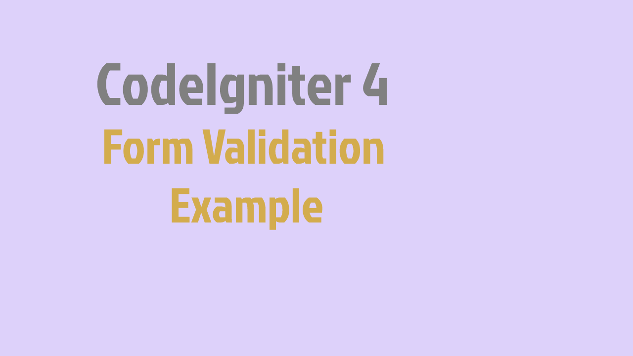 CodeIgniter 4 Form Validation Example