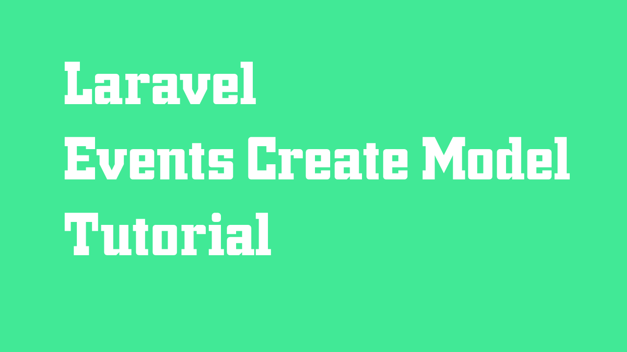 Laravel Events Create Model Tutorial
