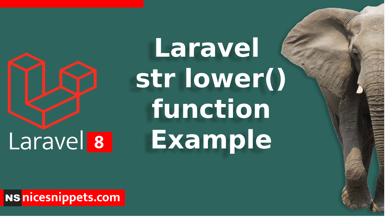 Laravel str lower() function Example