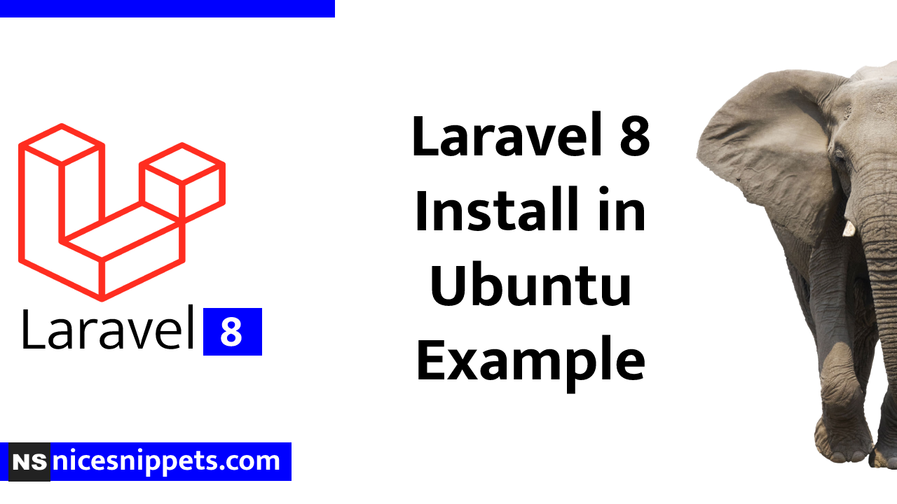 Laravel 8 Install in Ubuntu Example