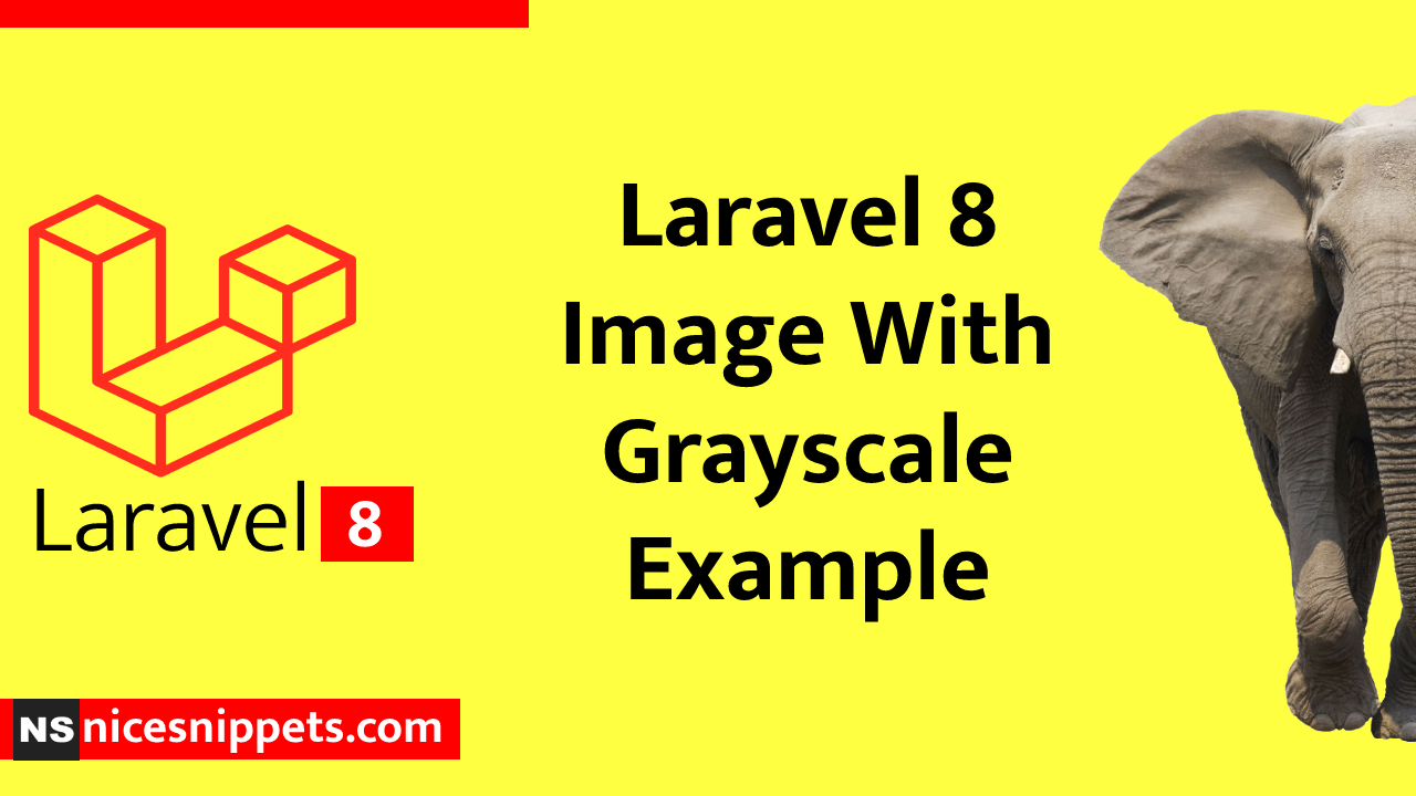 Laravel 8 Image With Grayscale Example Tutorial