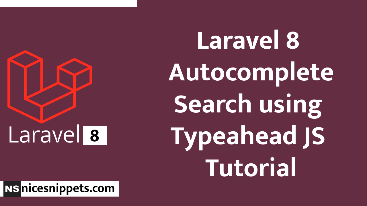 Autocomplete Search using Typeahead JS in Laravel 8