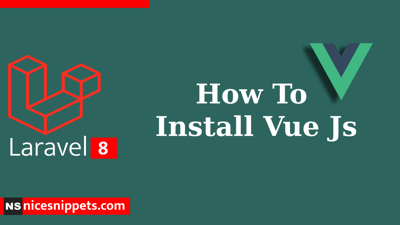 How To Install Vue Js in Laravel 8 ?