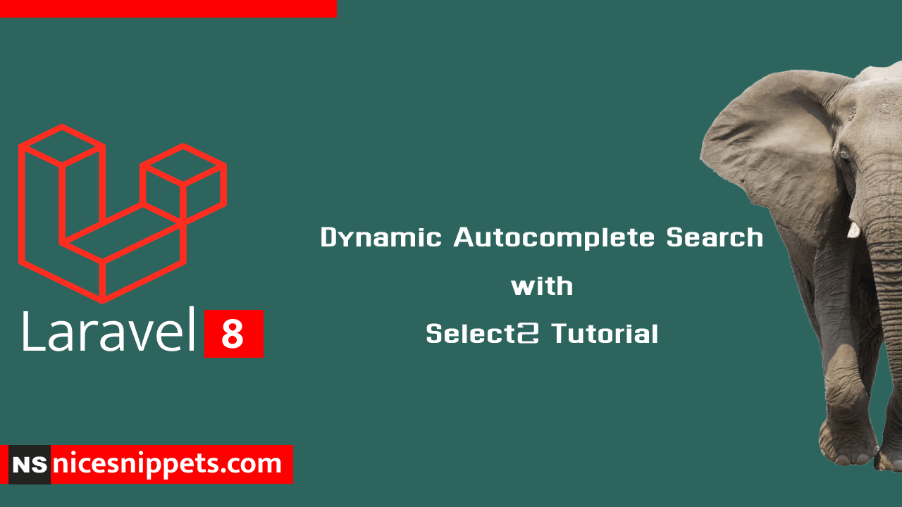 Laravel 8 Dynamic Autocomplete Search with Select2 Tutorial