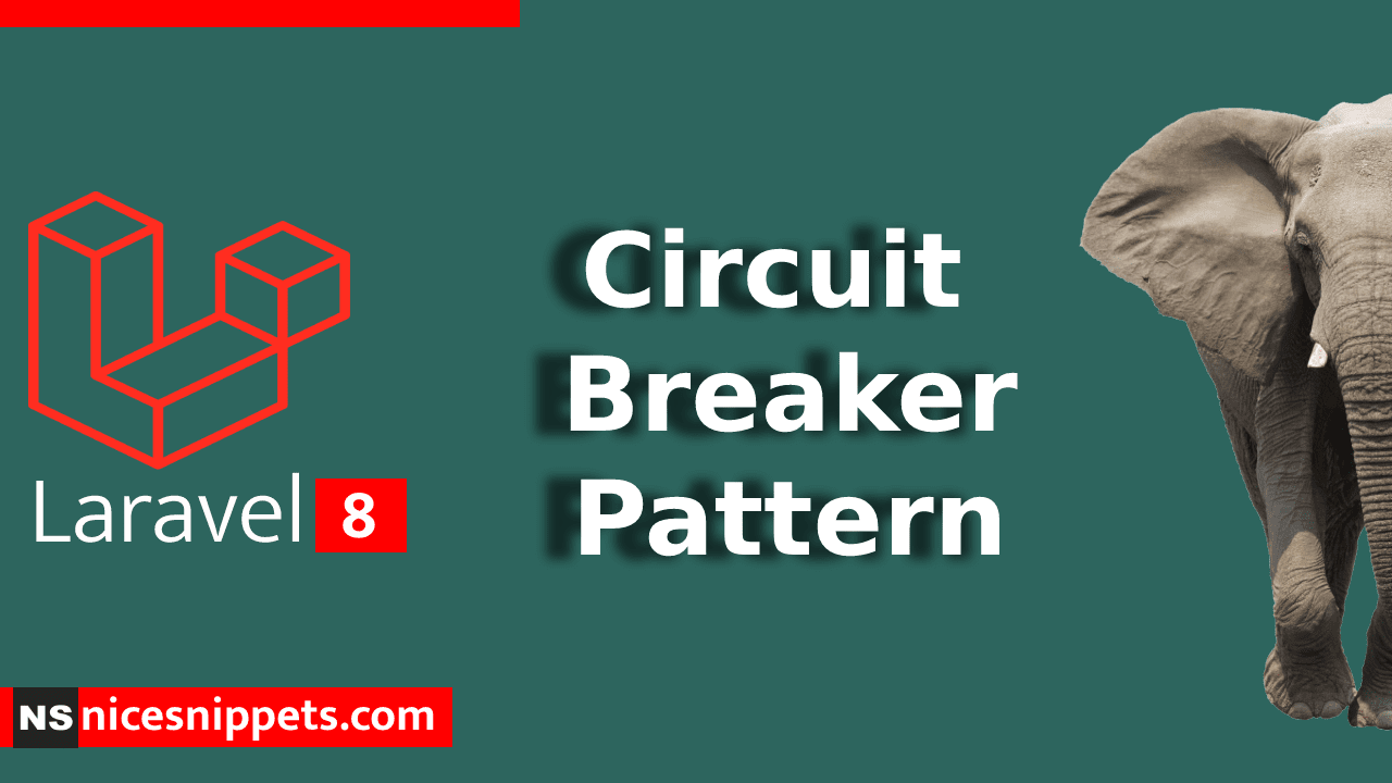 How to Use Circuit Breaker Pattern in Laravel 8 ?