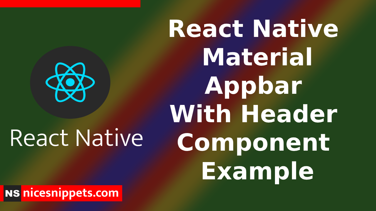 React Native Material Appbar With Header Component Example