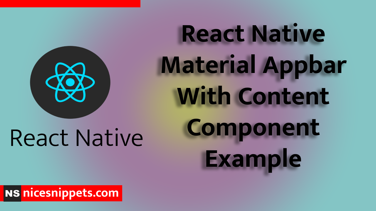 React Native Material Appbar With Content Component Example