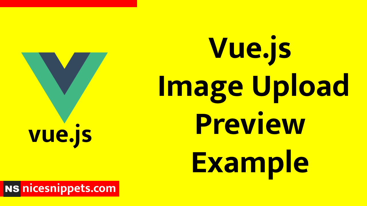 Vue.js Image Upload Preview Example Tutorial