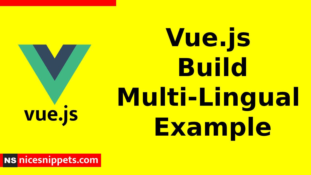 Vue.js Build Multi-Lingual App Example Tutorial
