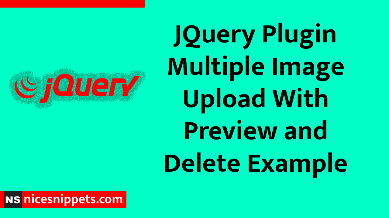 JQuery Plugin Multiple Image Upload With Preview and Delete Example