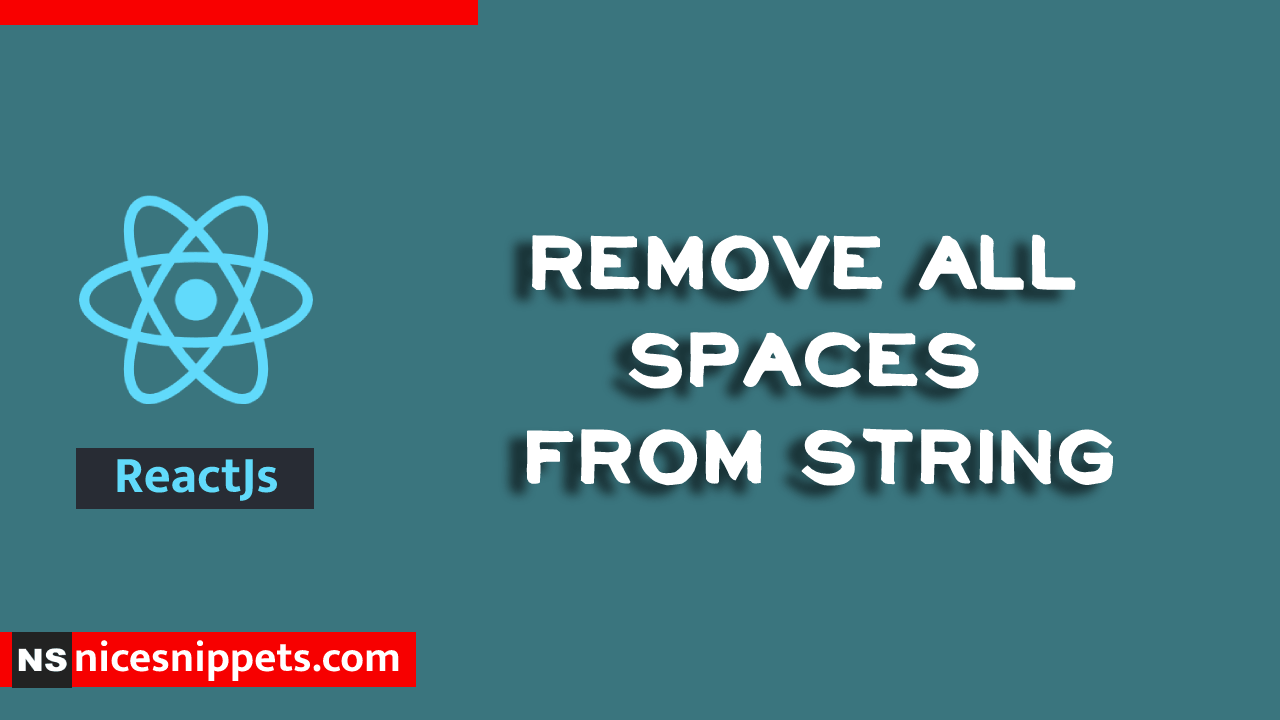 ReactJs Remove all Spaces from String Example