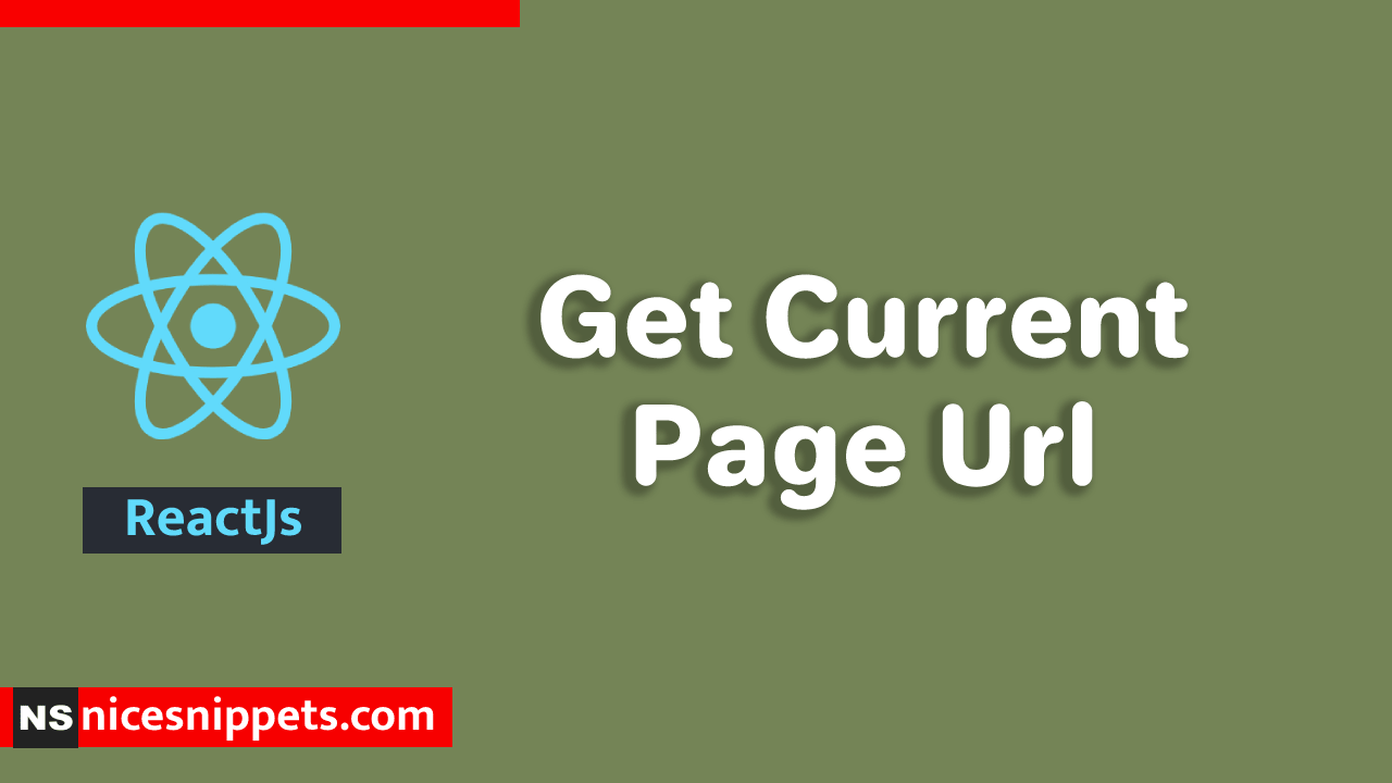 How to get Current Page URL in ReactJs ?