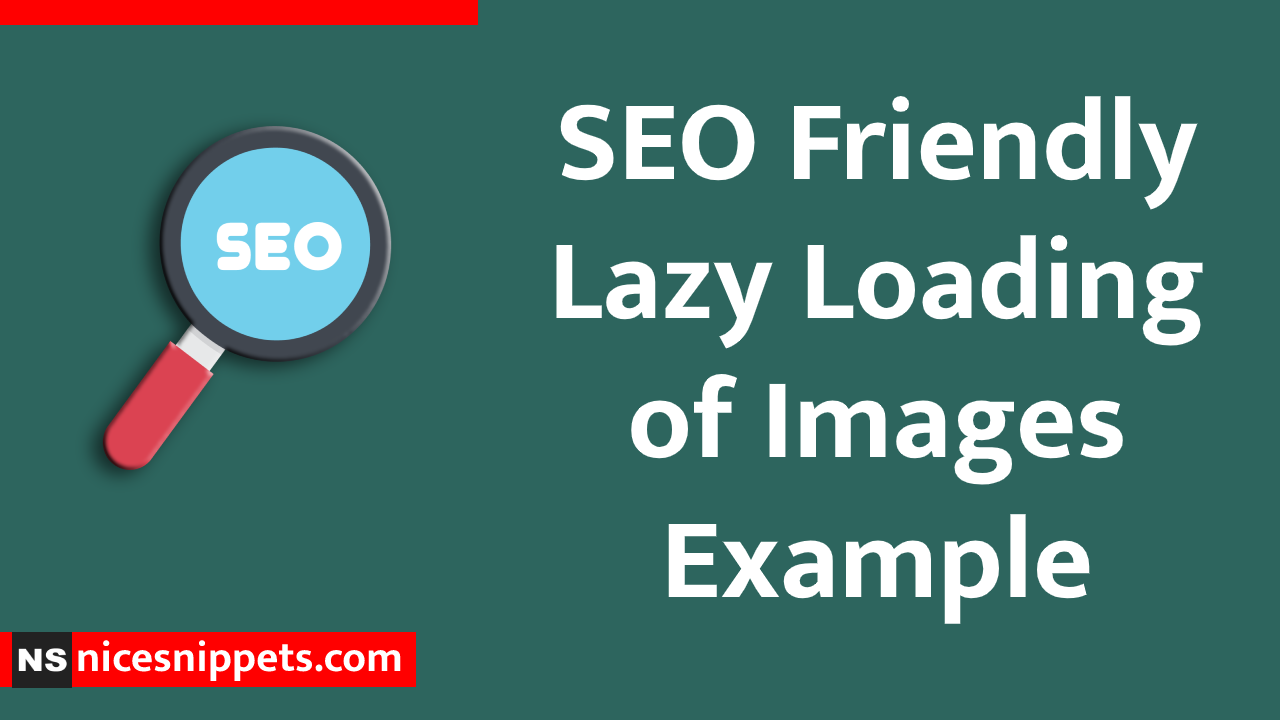 SEO Friendly Lazy Loading of Images Example