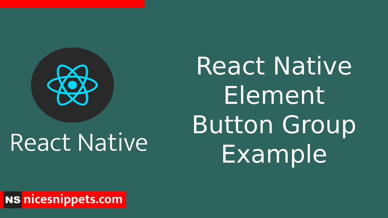 React Native Element Button Group Example
