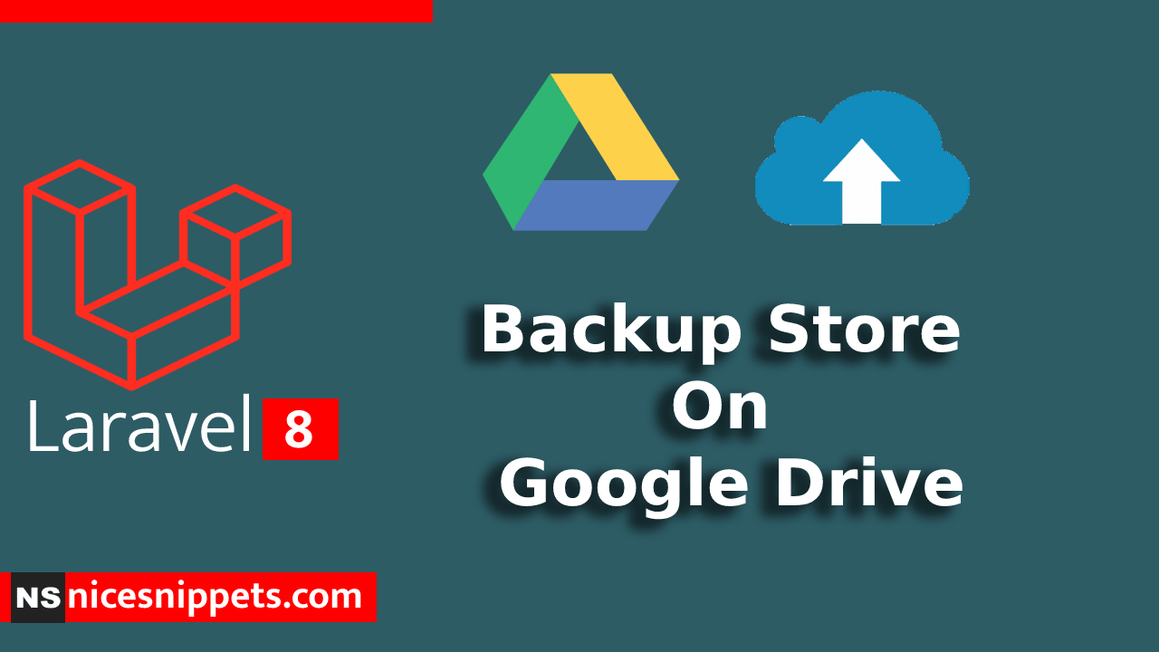 Laravel 8 Backup Store On Google Drive