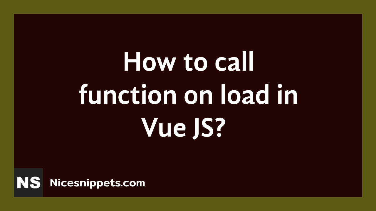 How to call function on load in Vue JS?
