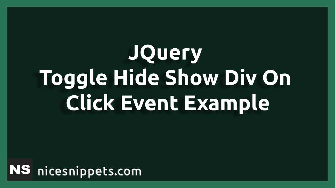 JQuery - Toggle Hide Show Div On Click Event Example