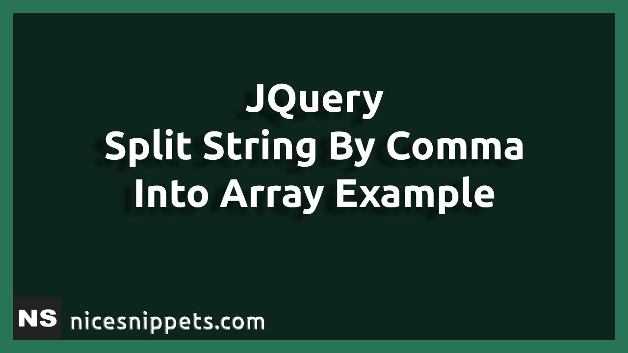 JQuery Split String By Comma Into Array Example