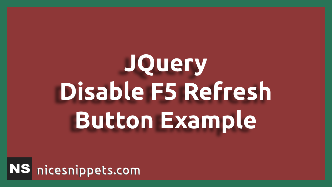 JQuery - Disable F5 Refresh Button Example