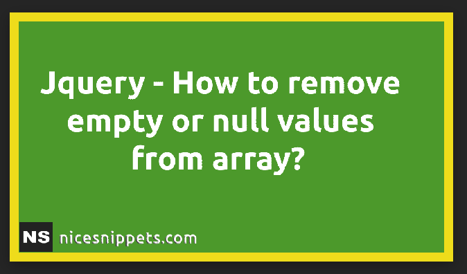 JQuery - How To Remove Empty Or Null Values From Array?