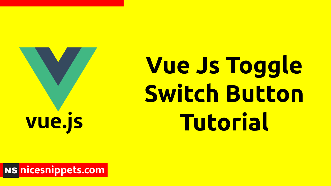 Vue Js Toggle Switch Button Tutorial