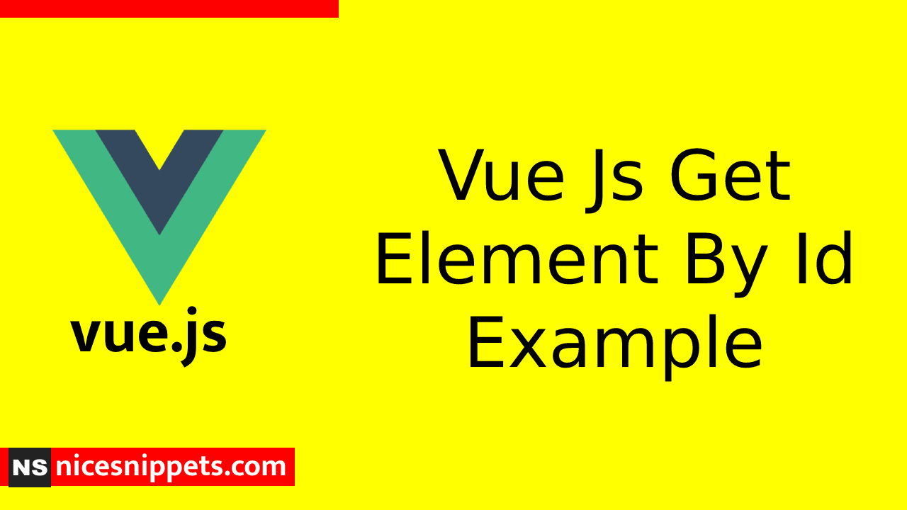 Vue Js Get Element By Id Example