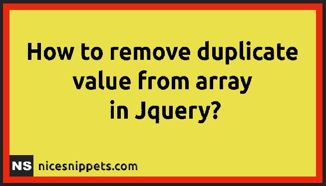JQuery - How To Remove Duplicate Value From Array?