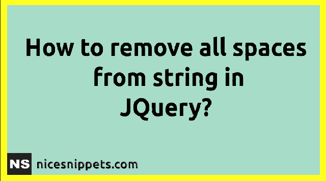 How to remove all spaces from string in JQuery?