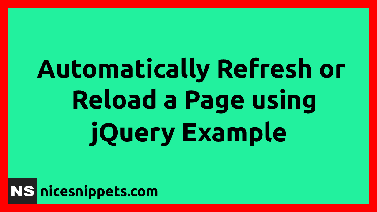 JQuery - Automatically Refresh or Reload a Page Example