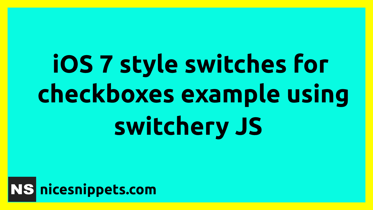 switchery JS - iOS 7 style switches for checkboxes example