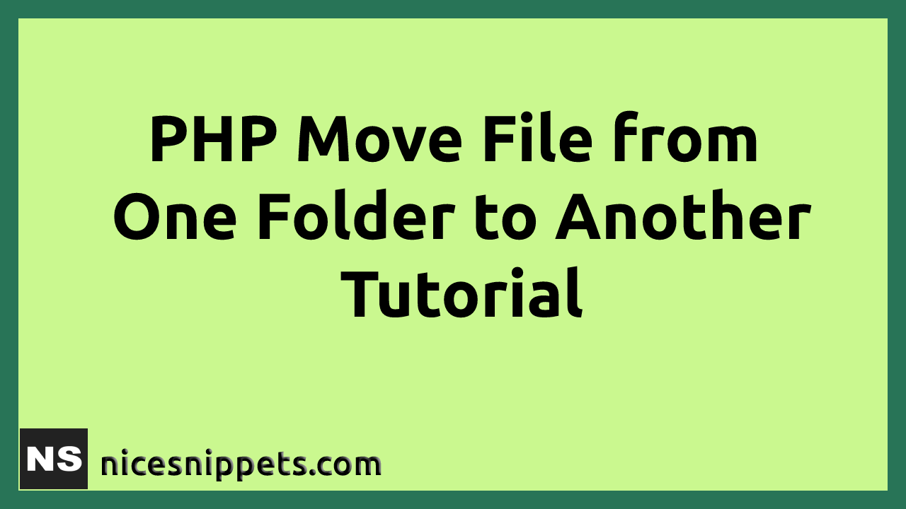 PHP Move File from One Folder to Another Tutorial